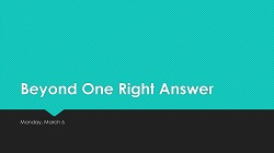 Beyond One Right Answer Presentation