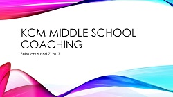 KCM Middle School Coaching Presentation 2017